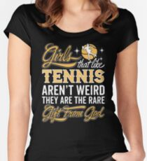 Girl's That Like Tennis Aren't Weird They Are The Rare Gift From God Women's Fitted Scoop T-Shirt