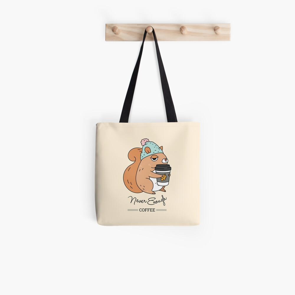 Squirrel, never enough coffee Tote Bag