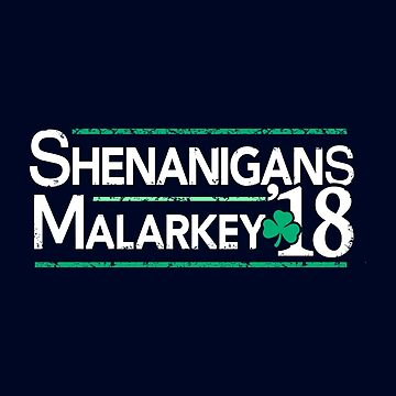 Shenanigans and Malarkey 2018 St Patrick's Day by BootsBoots