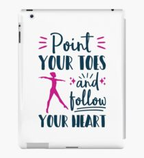 Gymnastics For Girls Point Your Toes And Follow Your Heart iPad Case/Skin