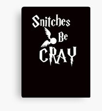 Snitches be cray - Golden Snitch Potter Canvas Print