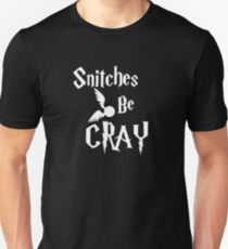 Snitches be cray - Golden Snitch Potter T-Shirt