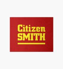 Citizen Smith Art Board