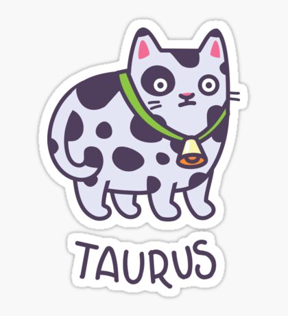 Funny Taurus Cat Horoscope Tshirt - Astrology and Zodiac Gift Ideas! Sticker