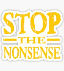 Stop the Nonsense Sarcastic Office and Home Humor Design Sticker
