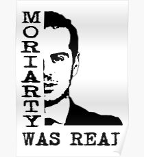 Moriarty Was Real Quote Poster