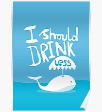 I should drink less Poster