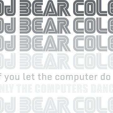 DJ Bear Cole Grey Scale by 1stdrop