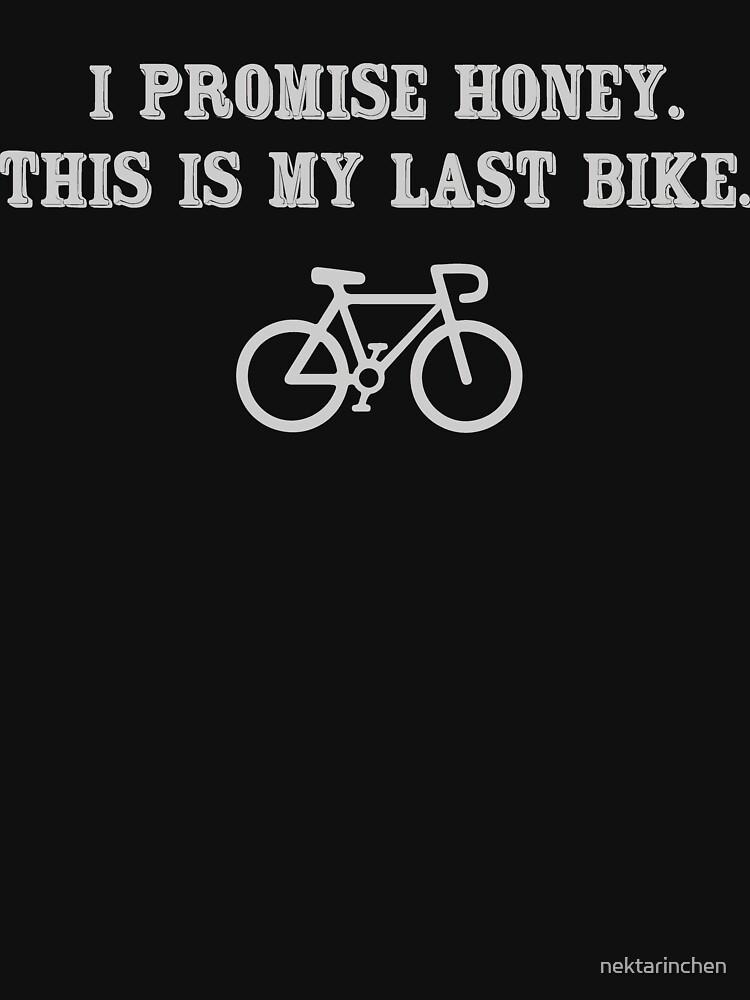 I promise honey, this is my last bike by nektarinchen