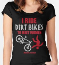 I ride dirt bikes to meet women (nurses, mostly) Women's Fitted Scoop T-Shirt