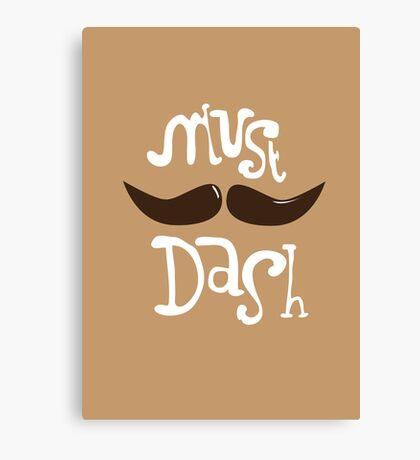 Must Dash Canvas Print