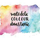 « Mets de la couleur dans ta vie » par mllemrose
