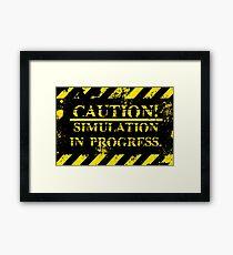 caution simulation in progress Framed Print