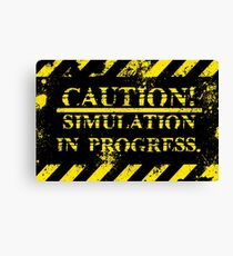 caution simulation in progress Canvas Print