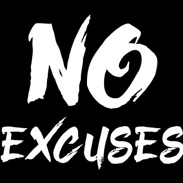 NO EXCUSES by jazzydevil