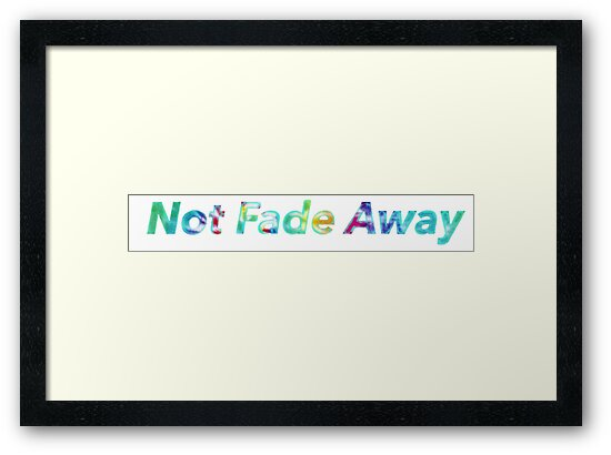 Not Fade Away by Tina Mancusi