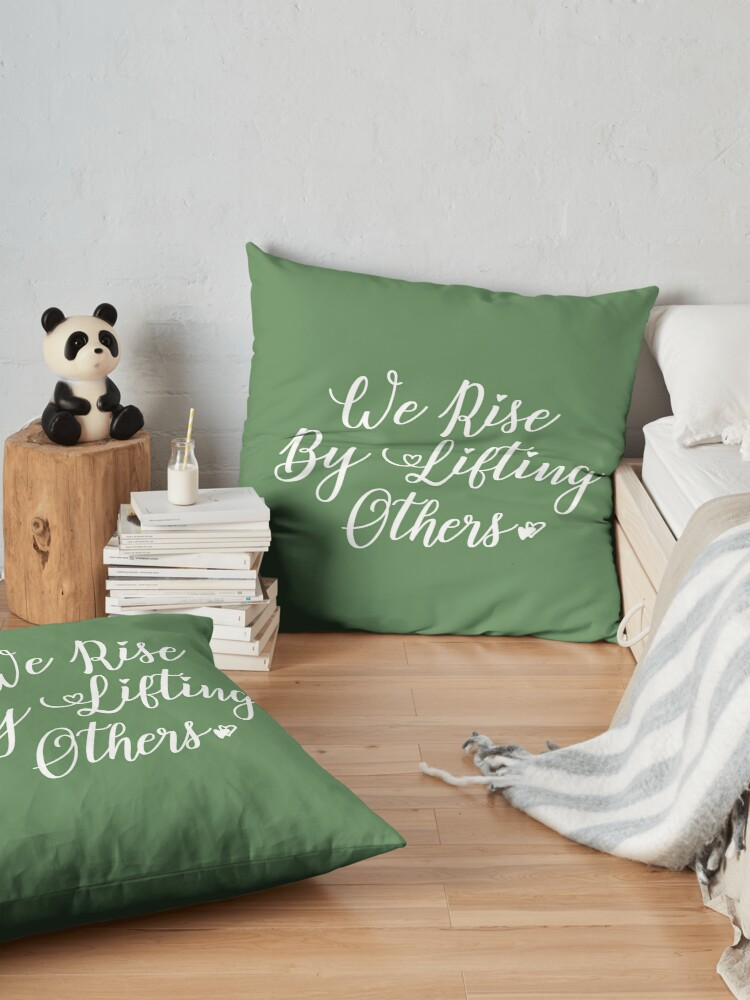 Alternate view of We Rise By Lifting Others Floor Pillow