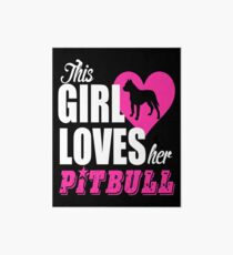 This Girl Loves Her Pitbull Art Board