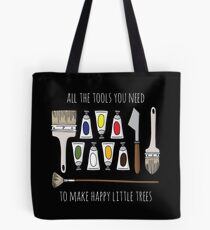 All The Tools You Need To Make Happy Little Trees - White Text Tote Bag