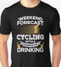 Weekend Forecast Cycling With A Chance Of Drinking Unisex T-Shirt