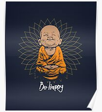 Be Happy Little Buddha shirt - cute buddha good vibes and positivity funny t shirt Poster