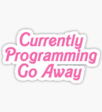 Currently Programming Sticker