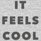 It Feels Cool Quote by James Frewin