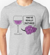 You've Really Matured Unisex T-Shirt