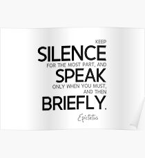 keep silence for the most part, speak briefly - epictetus Poster