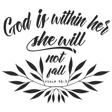 Psalm 46:5 God Is Within Her She Will Not Fall by blackcatprints