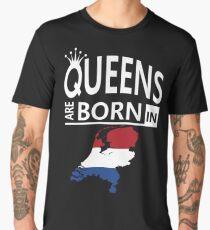Queens born Netherlands Dutch Mom Wife Lady Birthday Men's Premium T-Shirt