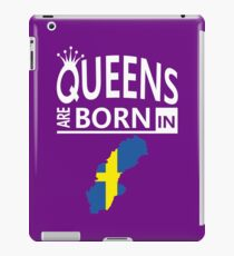 Sweden Swedish Woman Birthday Surprise - Queens are born - Awesome Country Heritage Gift  iPad Case/Skin