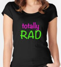 Totally Rad Women's Fitted Scoop T-Shirt