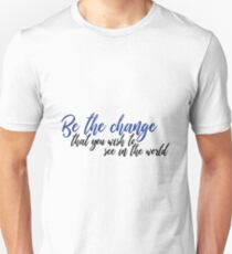 Be the change that you wish to see in the world Sticker Unisex T-Shirt