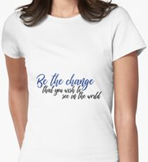 Be the change that you wish to see in the world Sticker Women's Fitted T-Shirt