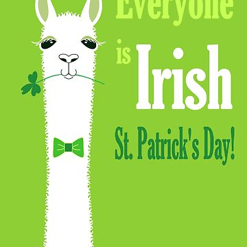 LLAMA: EVERYONE IS IRISH ON ST PATRICK'S DAY by jgevans