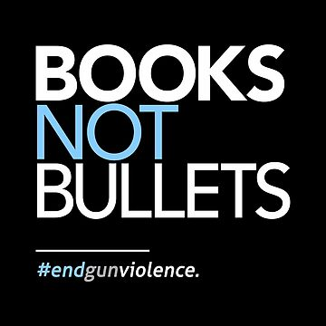 Books Not Bullets, March for Our Lives by BootsBoots