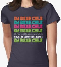 DJ Bear Cole Only The Computers Dance Women's Fitted T-Shirt