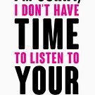 Es tut mir leid, ich habe keine Zeit, auf Ihr Mannen zu hören von kjanedesigns