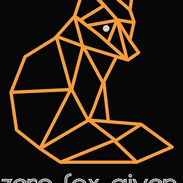Zero Fox Given. by wickedgloss