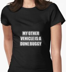 My Other Vehicle Is A Dune Buggy Women's Fitted T-Shirt