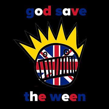 GOD SAVE THE WEEN by hailtothethief