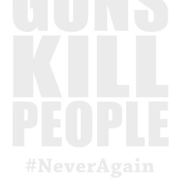 Gun Control -- GUNS KILL PEOPLE by BroadcastMedia