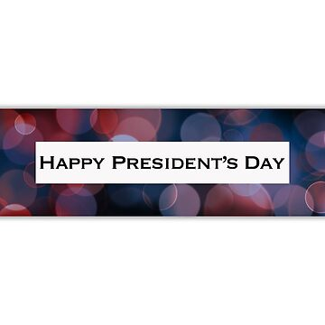 happy president's day bokeh banner by maydaze