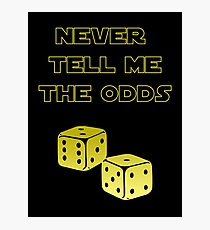 Never tell me the odds Photographic Print