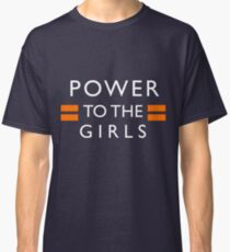 Power To The Girls Classic T-Shirt