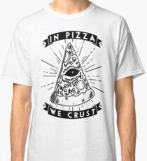 X In Pizza, We Crust X Classic T-Shirt