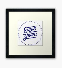 Typeyeah - Greatest Of All Type Framed Print