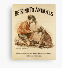 Be Kind to Animals Poster Canvas Print