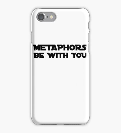 Metaphors be with you iPhone Case/Skin